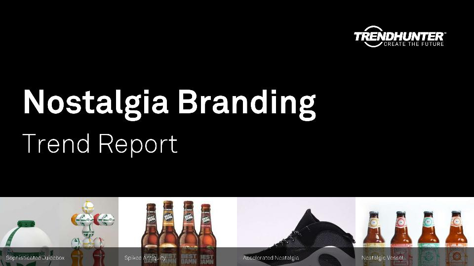Nostalgia Branding Trend Report Research