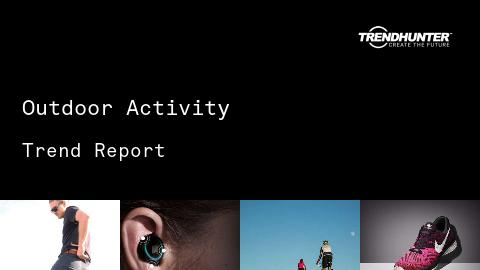 Outdoor Activity Trend Report and Outdoor Activity Market Research