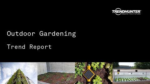Outdoor Gardening Trend Report and Outdoor Gardening Market Research