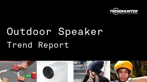 Outdoor Speaker Trend Report and Outdoor Speaker Market Research