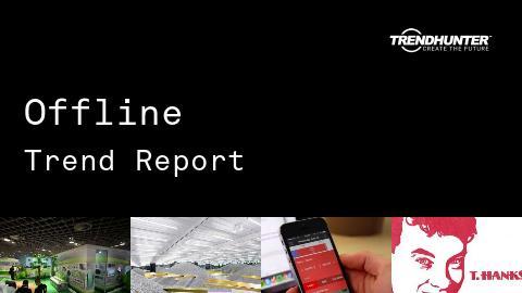Offline Trend Report and Offline Market Research