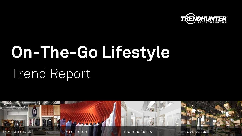 On-The-Go Lifestyle Trend Report Research