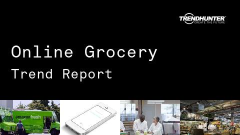 Online Grocery Trend Report and Online Grocery Market Research