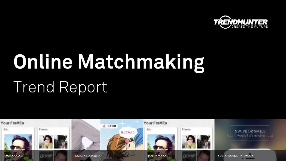 Online Matchmaking Trend Report Research