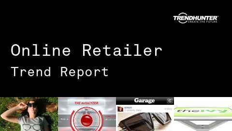 Online Retailer Trend Report and Online Retailer Market Research
