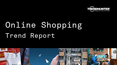 Online Shopping Trend Report and Online Shopping Market Research