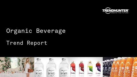 Organic Beverage Trend Report and Organic Beverage Market Research