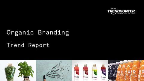Organic Branding Trend Report and Organic Branding Market Research