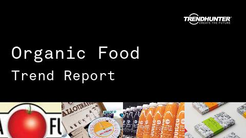 Organic Food Trend Report and Organic Food Market Research