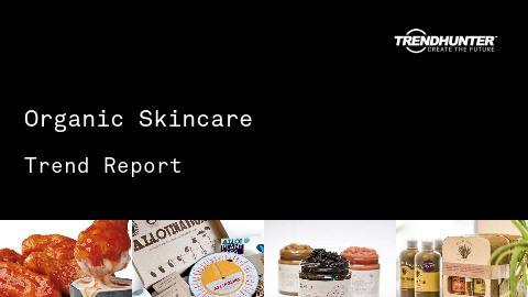 Organic Skincare Trend Report and Organic Skincare Market Research