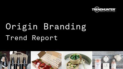 Origin Branding Trend Report and Origin Branding Market Research