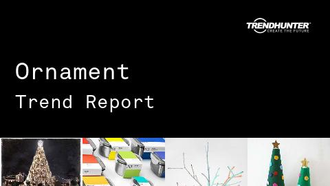 Ornament Trend Report and Ornament Market Research