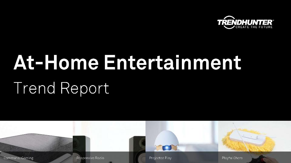 At-Home Entertainment Trend Report Research