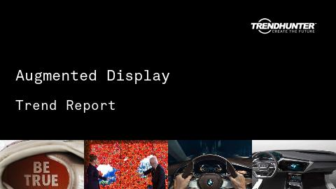 Augmented Display Trend Report and Augmented Display Market Research