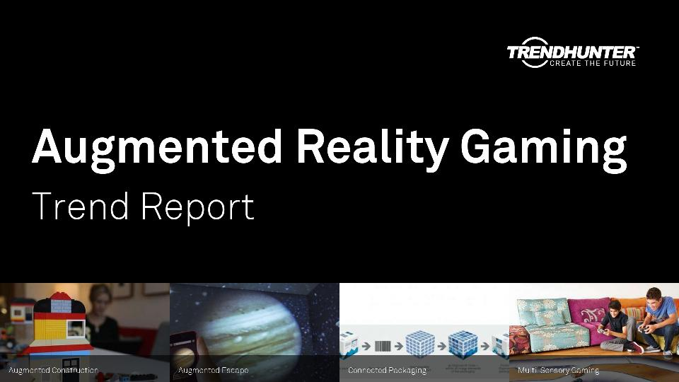 Augmented Reality Gaming Trend Report Research