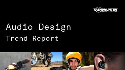 Audio Design Trend Report and Audio Design Market Research