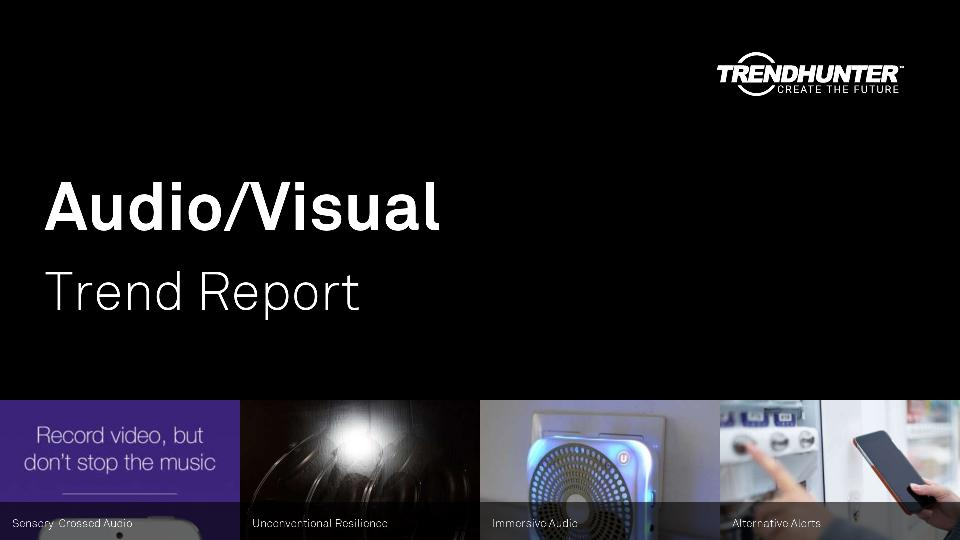 Audio/Visual Trend Report Research
