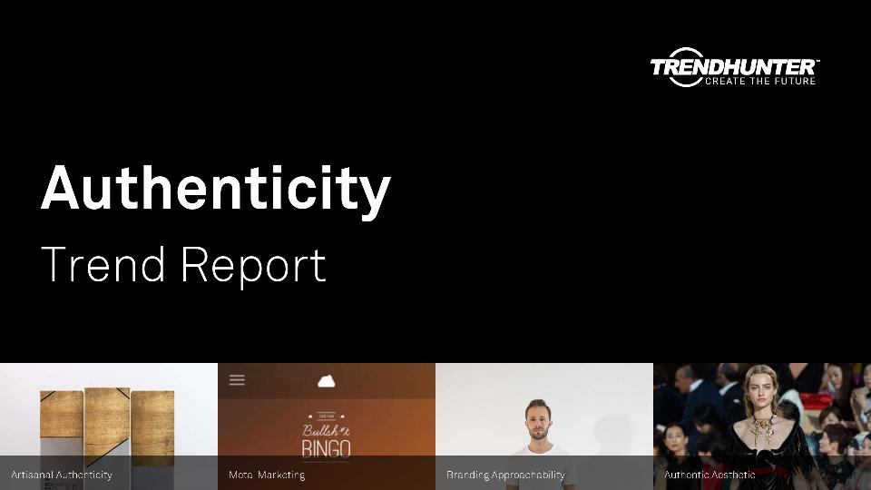 Authenticity Trend Report Research