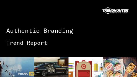Authentic Branding Trend Report and Authentic Branding Market Research