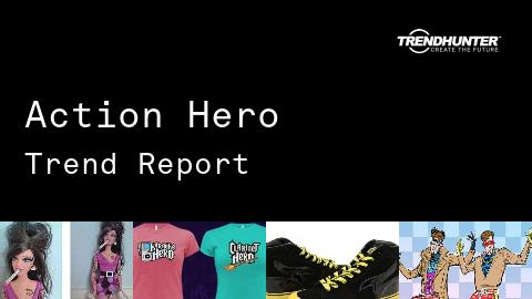 Action Hero Trend Report and Action Hero Market Research