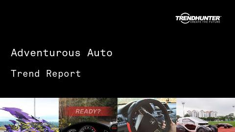 Adventurous Auto Trend Report and Adventurous Auto Market Research