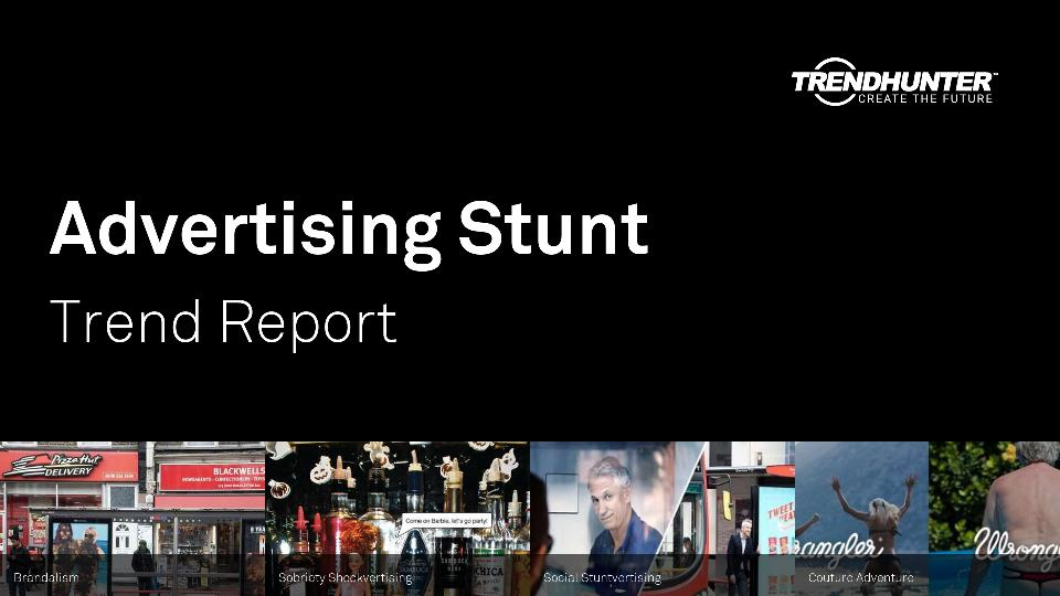Advertising Stunt Trend Report Research