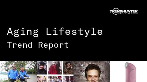Aging Lifestyle Trend Report and Aging Lifestyle Market Research