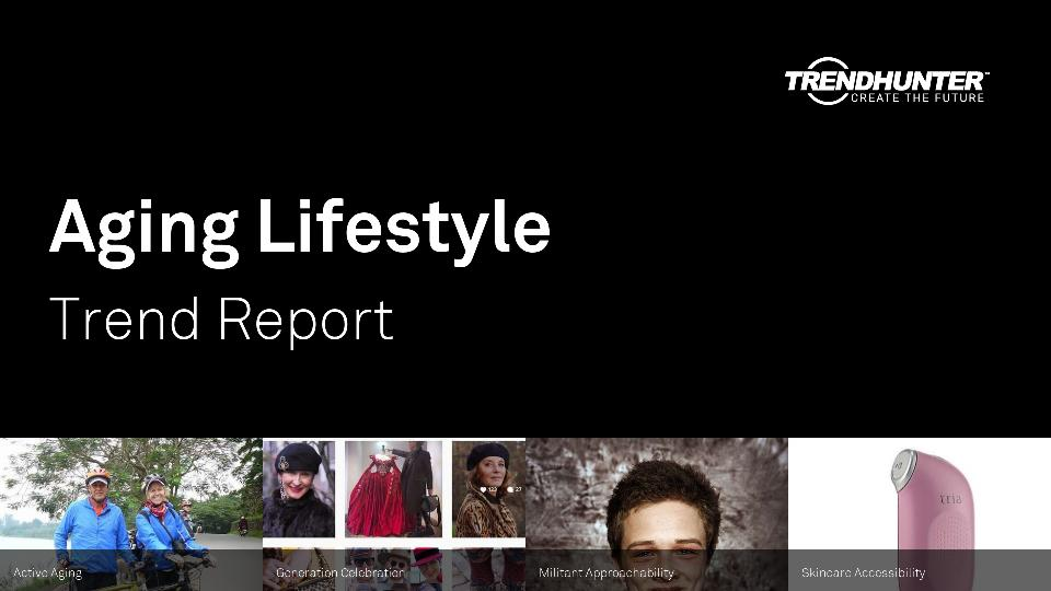 Aging Lifestyle Trend Report Research