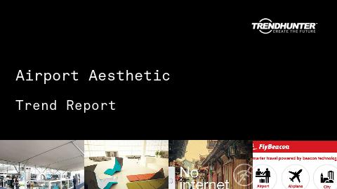 Airport Aesthetic Trend Report and Airport Aesthetic Market Research