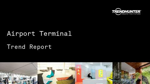 Airport Terminal Trend Report and Airport Terminal Market Research