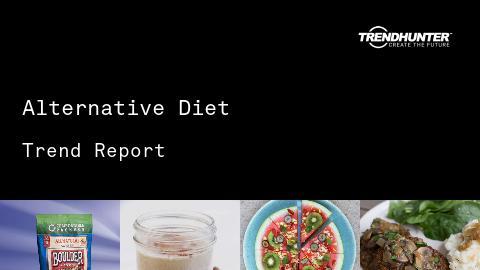 Alternative Diet Trend Report and Alternative Diet Market Research