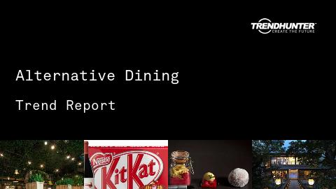 Alternative Dining Trend Report and Alternative Dining Market Research