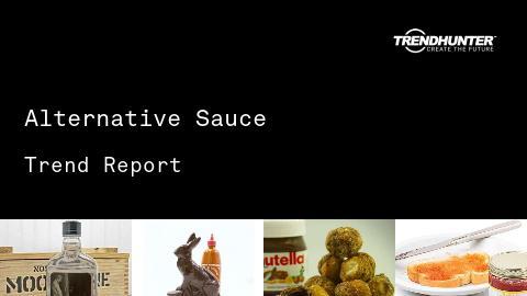 Alternative Sauce Trend Report and Alternative Sauce Market Research