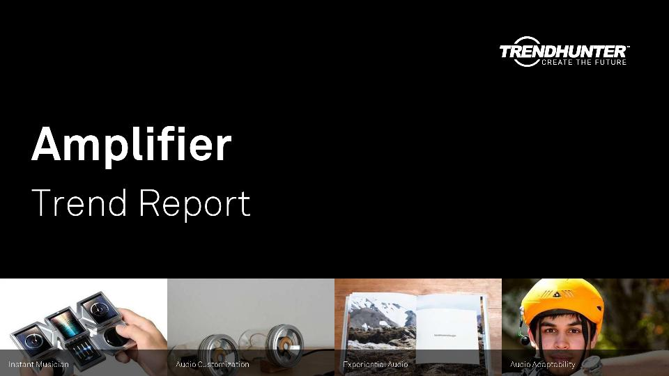 Amplifier Trend Report Research