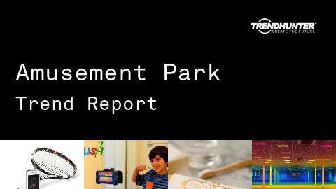 Amusement Park Trend Report and Amusement Park Market Research