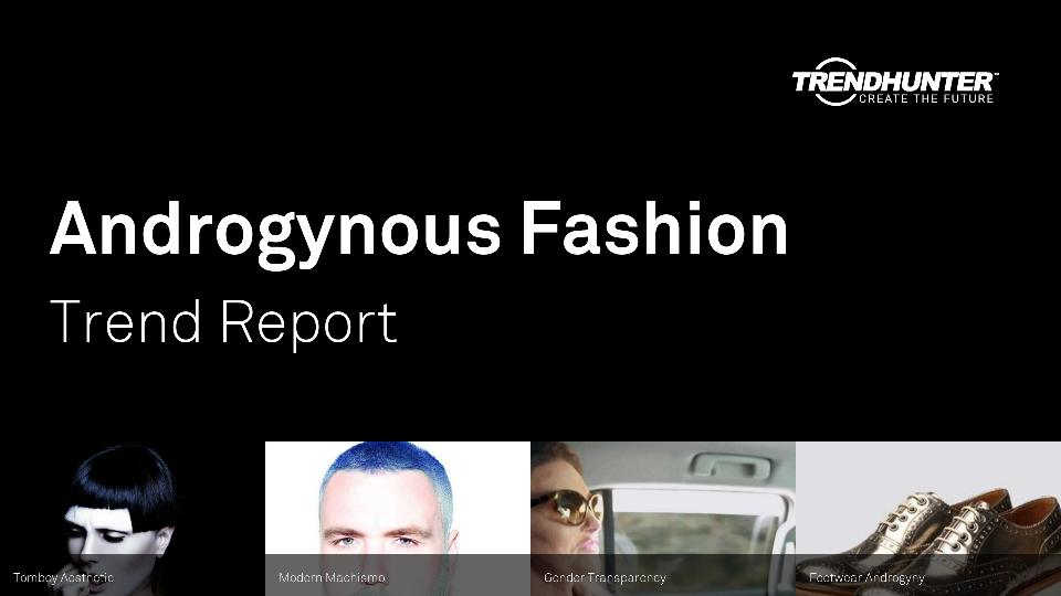 Androgynous Fashion Trend Report Research