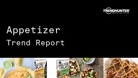 Appetizer Trend Report and Appetizer Market Research
