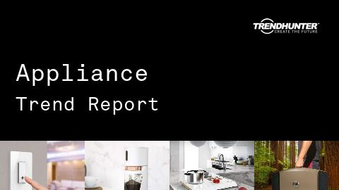 Appliance Trend Report and Appliance Market Research