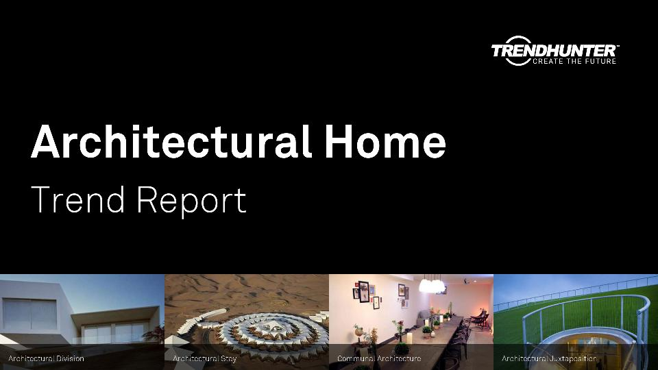 Architectural Home Trend Report Research