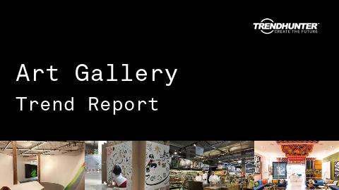 Art Gallery Trend Report and Art Gallery Market Research