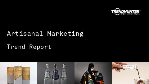 Artisanal Marketing Trend Report and Artisanal Marketing Market Research
