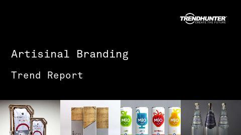 Artisinal Branding Trend Report and Artisinal Branding Market Research