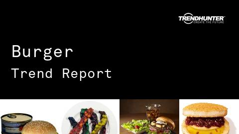 Burger Trend Report and Burger Market Research