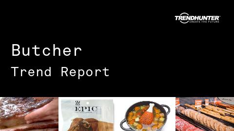 Butcher Trend Report and Butcher Market Research