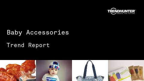Baby Accessories Trend Report and Baby Accessories Market Research