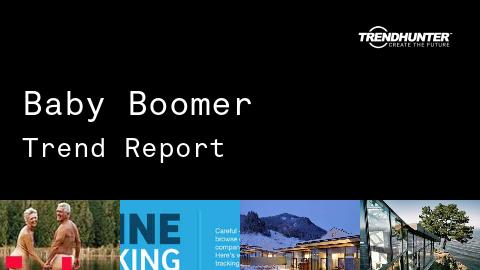 Baby Boomer Trend Report and Baby Boomer Market Research