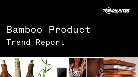 Bamboo Product Trend Report and Bamboo Product Market Research