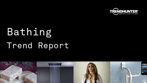 Bathing Trend Report and Bathing Market Research