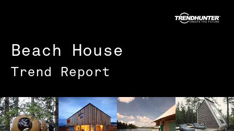 Beach House Trend Report and Beach House Market Research