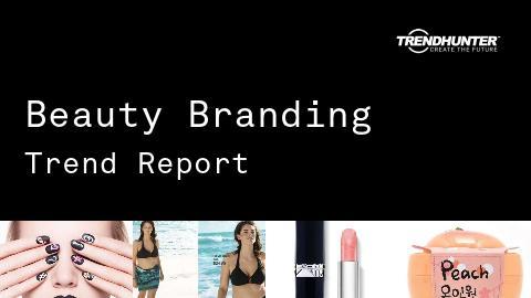 Beauty Branding Trend Report and Beauty Branding Market Research